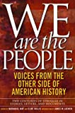 Loewen, James W.: We Are the People: Voices from the Other Side of American History