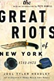 Headley, Joel Tyler: The Great Riots of New York: 1712-1873