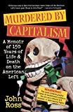 Ross, John: Murdered by Capitalism: A Memoir of 150 Years of Life and Death on the American Left