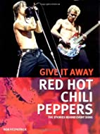 Red Hot Chili Peppers: Give It Away: The…