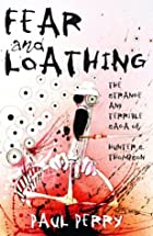 Fear and Loathing: The Strange and Terrible…