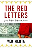 Mehta, Ved: The Red Letters: My Father's Enchanted Period
