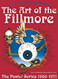 Lemke, Gayle: The Art Of The Fillmore: 1966-1971