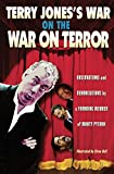 Jones, Terry: Terry Jones&#39;s War On The War On Terror