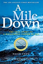 A Mile Down: The True Story of a Disastrous…