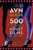 The AVN Guide to the 500 Greatest Adult…
