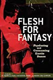Egan, Danielle: Flesh for Fantasy: Producing And Consuming Exotic Dance