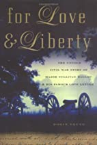 For Love and Liberty: The Untold Civil War…