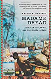 Klareich, Kathie: Madame Dread: A Tale of Love, Voodoo and Civil Strife in Haiti