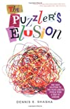 Shasha, Dennis E.: The Puzzler's Elusion: A Tale of Fraud, Pursuit, and the Art of Logic