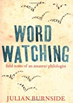 Wordwatching: Field Notes of an Amateur…