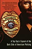 Stamper, Norm: Breaking Rank: A Top Cop's Expose of the Dark Side of American Policing