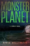 Wellington, David: Monster Planet: A Zombie Novel