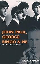 John, Paul, George, Ringo and Me: The Real…