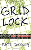 Gaffney, Matt: Gridlock: Crossword Puzzles and the Mad Geniuses Who Create Them