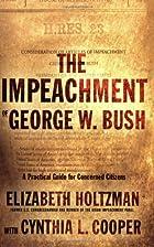 The Impeachment of George W. Bush: A…