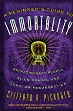 A Beginner's Guide to Immortality:…