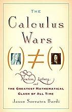 The calculus wars : Newton, Leibniz, and the…