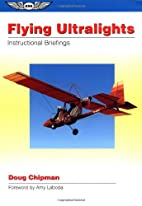 Flying Ultralights: Instructional Briefings…