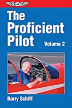 The proficient pilot II by Barry Schiff