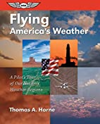 Flying America's Weather: A Pilot's Tour of…