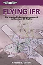 Flying IFR: The Practical Information You…