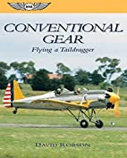 Conventional Gear: Flying a Taildragger…
