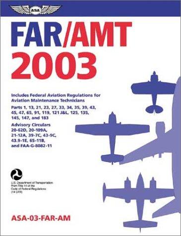 far-amt-2003-federal-aviation-regulations-for-aviation-maintenance-technicians-far-series