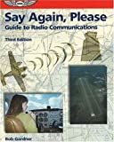 Gardner, Robert E.: Say Again, Please: Guide To Radio Communications