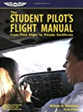 Kershner, William K.: The Student Pilot&#39;s Flight Manual