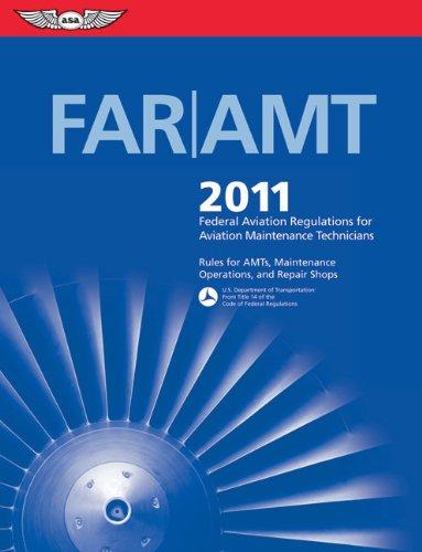 far-amt-2011-federal-aviation-regulations-for-aviation-maintenance-technicians-far-aim-series