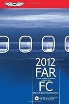 FAR/FC 2012: Federal Aviation Regulations…