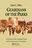 Miles, John C.: Guardians of the Parks: A History of the National Parks and Conservation Association