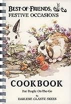 Best of Friends, Festive Cookbook by Darlene…