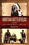 Fifer, Barbara: Montana Battlefields 1806-1877: Native Americans And the U.s. Army at War