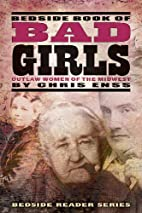 Bedside Book of Bad Girls: Outlaw Women of…