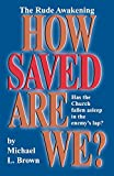Brown, Michael L.: How Saved Are We?