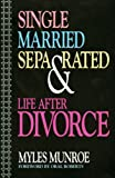 Monroe, Myles: Single, Married, Separated, and Life After Divorce