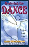 Stevenson, Anne: Restoring the Dance: Seeking God's Order