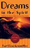 Druckenmiller, Bart: Dreams in the Spirit: Following Your Dreams Toward Your God-Given Destiny