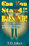 Jakes, T. D.: Can You Stand to Be Blessed?