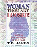 Jakes, T. D.: Woman Thou Art Loosed/Workbook