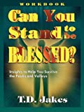 Jakes, T. D.: Can You Stand to Be Blessed?/Workbook