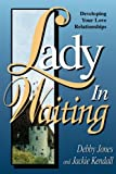 Kendall, Jackie: Lady in Waiting: Developing Your Love Relationships