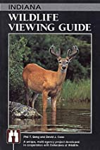 Indiana Wildlife Viewing Guide by Phil T.…