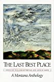 Kittredge, William: The Last Best Place: A Montana Anthology