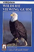 Virginia Wildlife Viewing Guide by Mark…