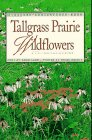 Ladd, Douglas: Tallgrass Prairie Wildflowers: A Field Guide