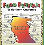 Carter, Bob: Food Festivals of Northern California: Traveler's Guide and Cookbook