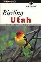 Birding Utah by D.E. McIvor